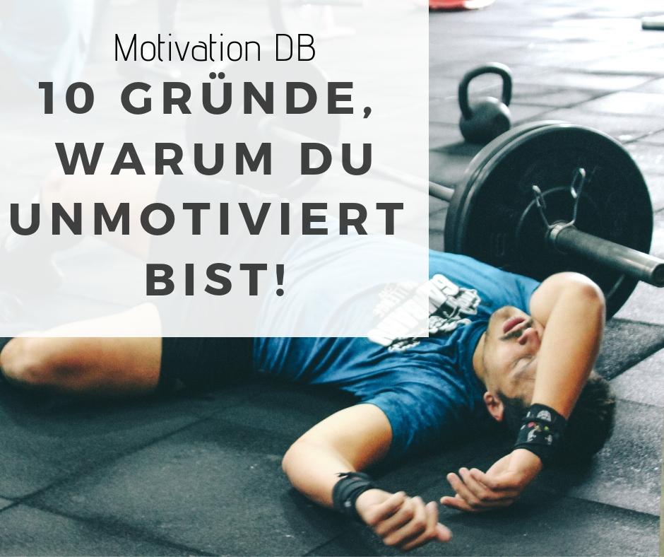 10 gründe warum du nicht motiviert bist